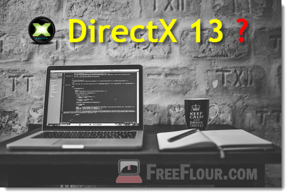Download Directx 13 will it exist