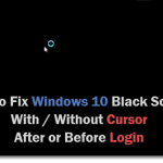 Windows 10 Black Screen With Cursor or No Cursor After Login
