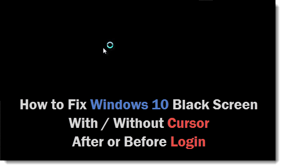 Windows 10 Black Screen No With Cursor After Login