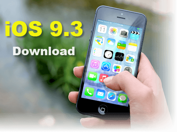 iOS 9.3 Download Link IPSW iPhone 6 6s Plus 5s iPad Pro Air