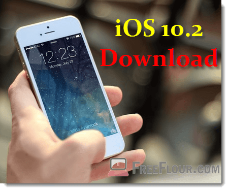 ios 10.2 download iPhone 7 7s Plus 6 6s SE